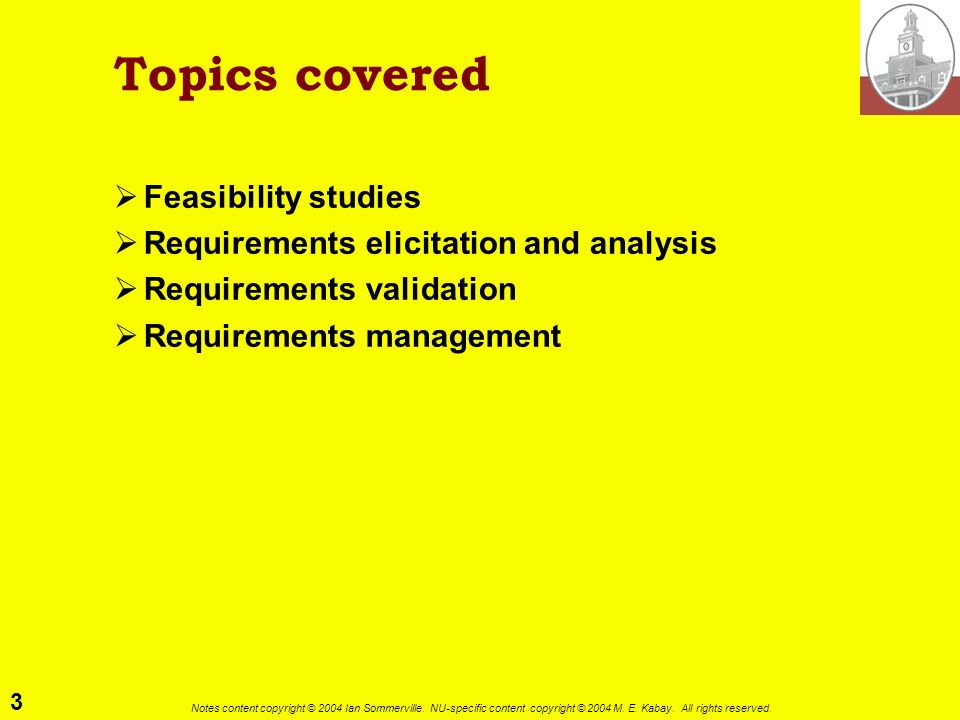 Topics covered Feasibility studies