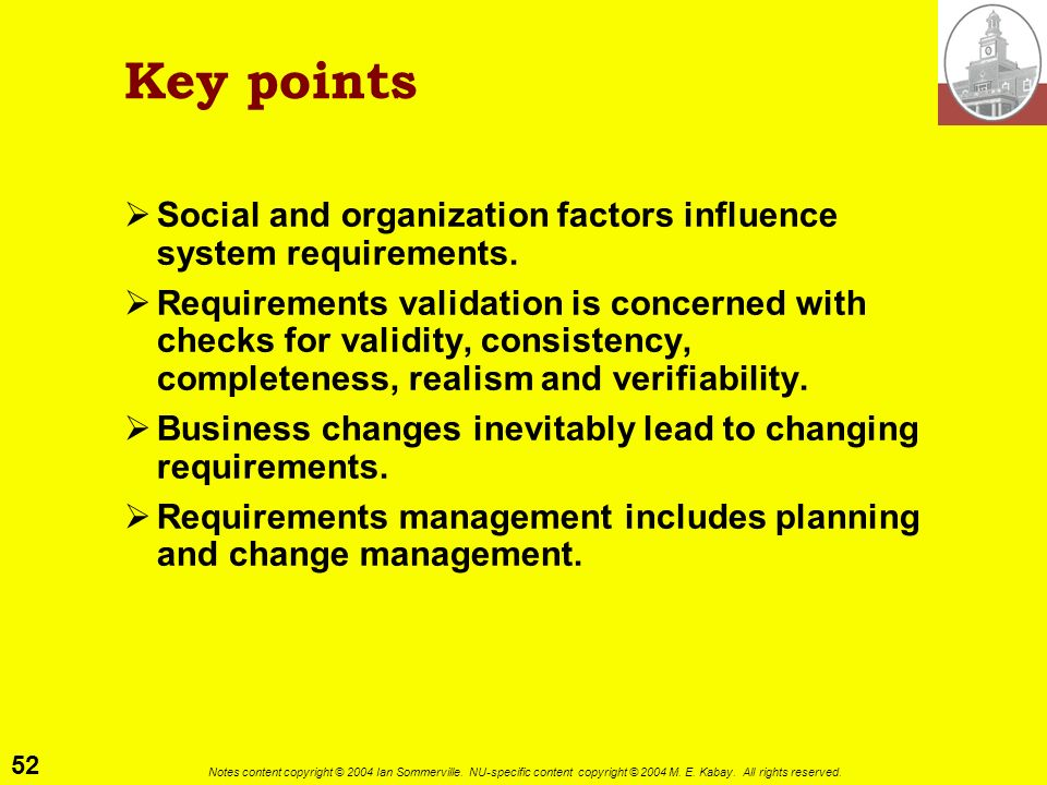Key pointsSocial and organization factors influence system requirements.
