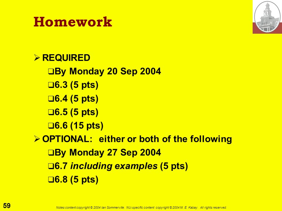 Homework REQUIRED By Monday 20 Sep 2004 6.3 (5 pts) 6.4 (5 pts)