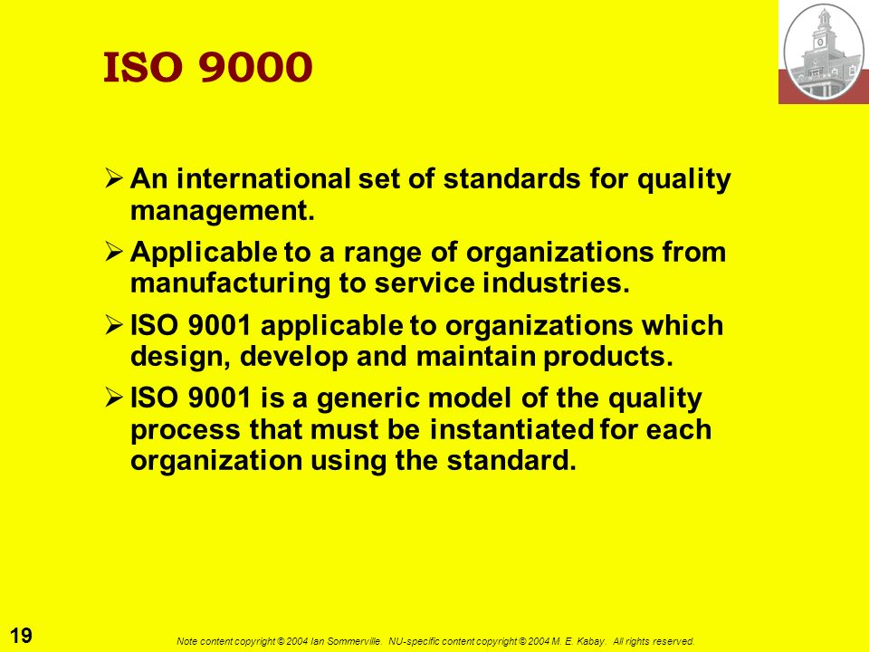 ISO 9000 An international set of standards for quality management.