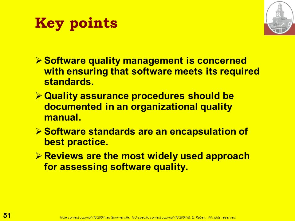 Key pointsSoftware quality management is concerned with ensuring that software meets its required standards.
