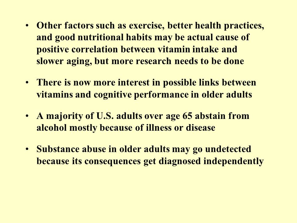 Other factors such as exercise, better health practices, and good nutritional habits may be actual cause of positive correlation between vitamin intake and slower aging, but more research needs to be done