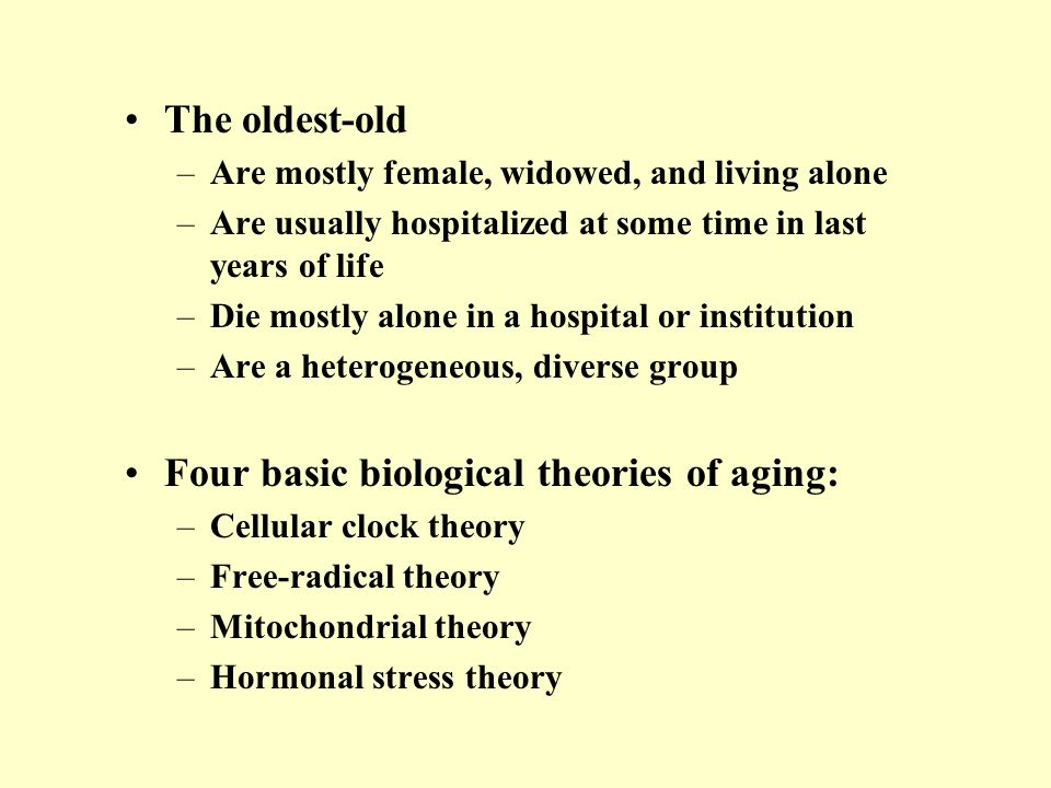 Four basic biological theories of aging: