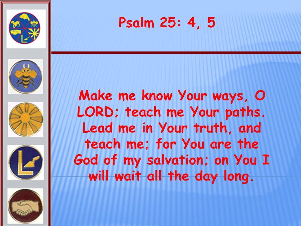 Psalm 25: 4, 5