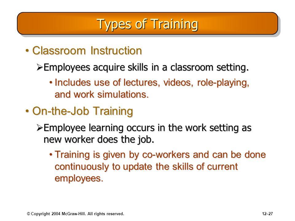 Types of Training Classroom Instruction On-the-Job Training