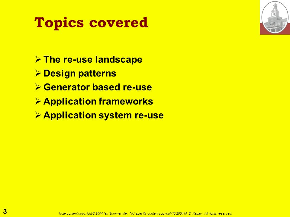 Topics covered The re-use landscape Design patterns