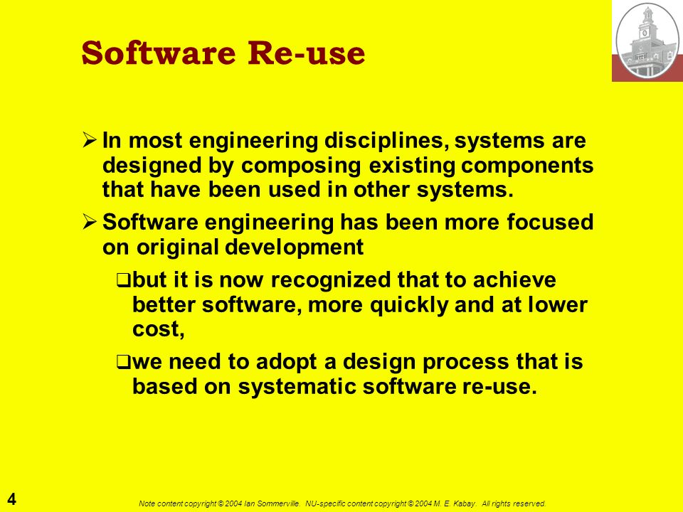 Software Re-use In most engineering disciplines, systems are designed by composing existing components that have been used in other systems.