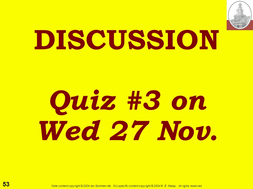 DISCUSSION Quiz #3 on Wed 27 Nov.