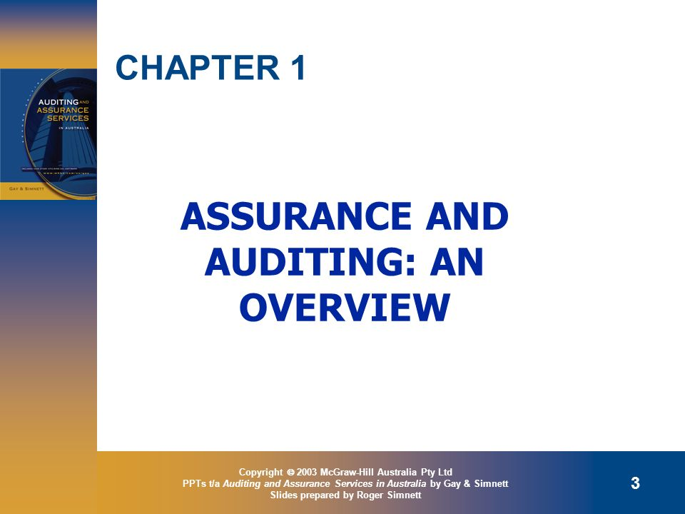 ASSURANCE AND AUDITING: AN OVERVIEW Slides prepared by Roger Simnett