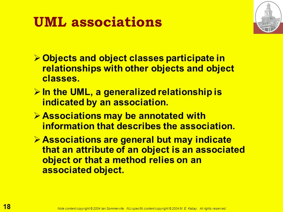 UML associations Objects and object classes participate in relationships with other objects and object classes.