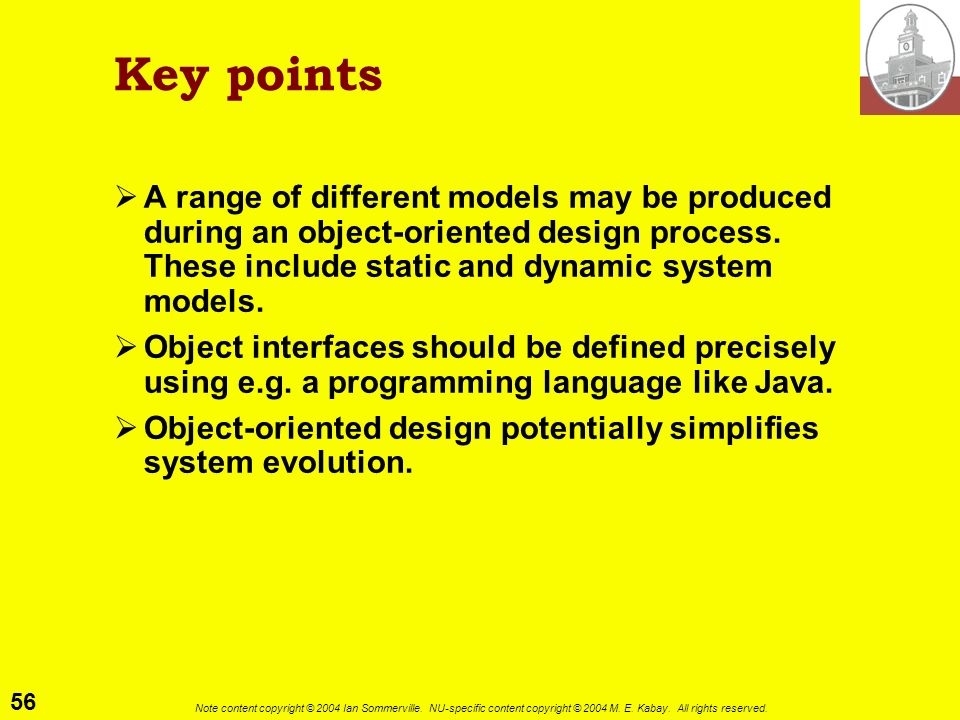 Key points A range of different models may be produced during an object-oriented design process. These include static and dynamic system models.