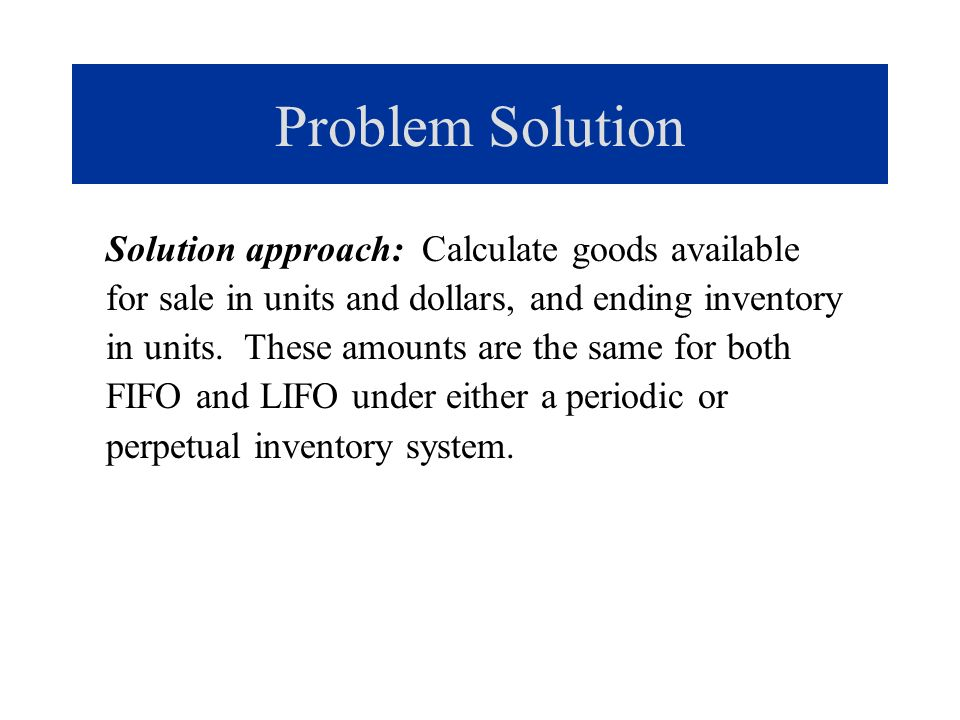 Problem Solution Solution approach: Calculate goods available