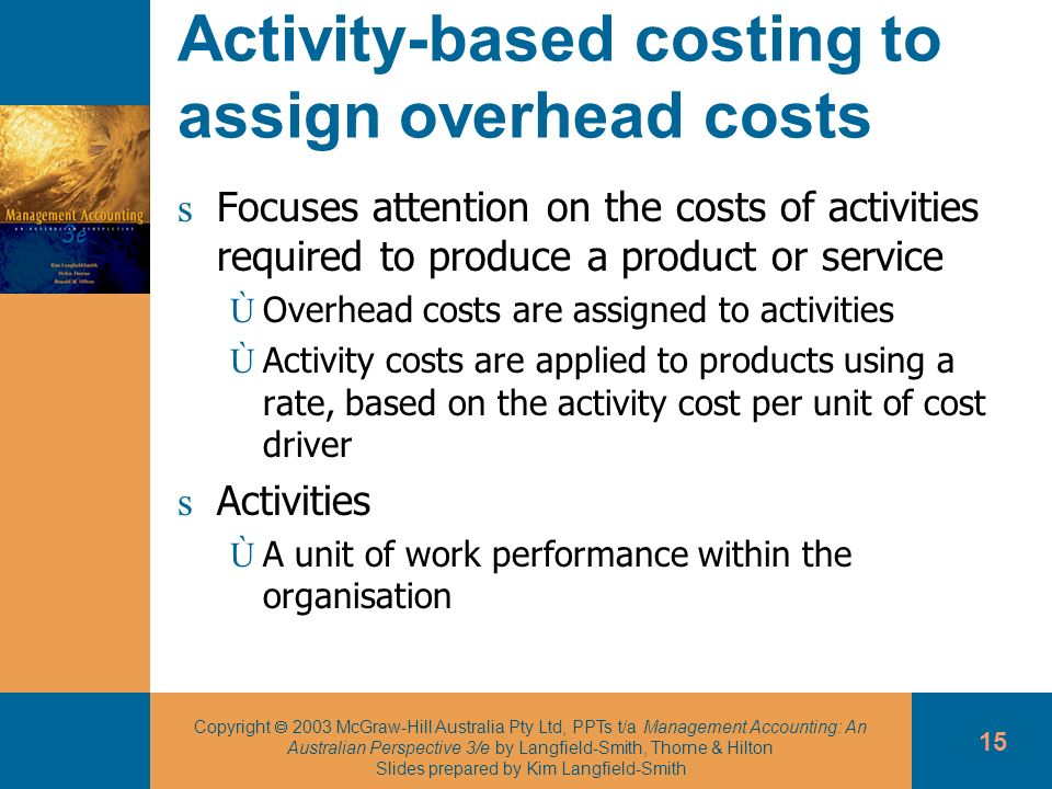 Activity-based costing to assign overhead costs