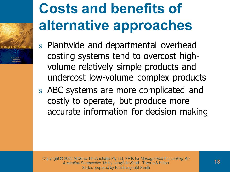 Costs and benefits of alternative approaches