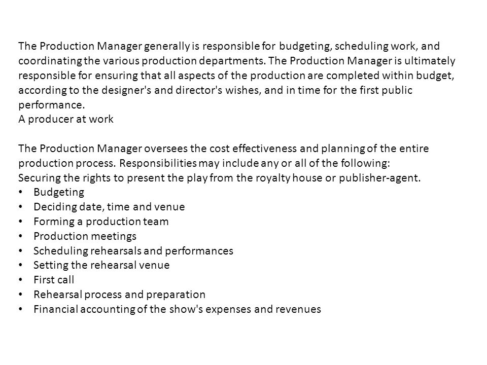 the production manager generally is responsible for budgeting scheduling work and coordinating the various - Responsibilities Of A Production Manager