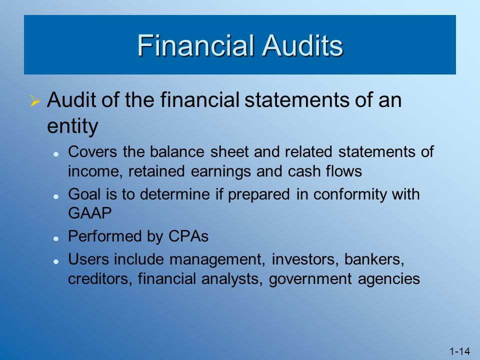 Financial Audits Audit of the financial statements of an entity