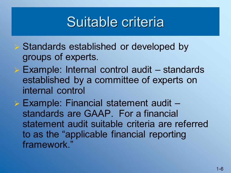 Suitable criteria Standards established or developed by groups of experts.