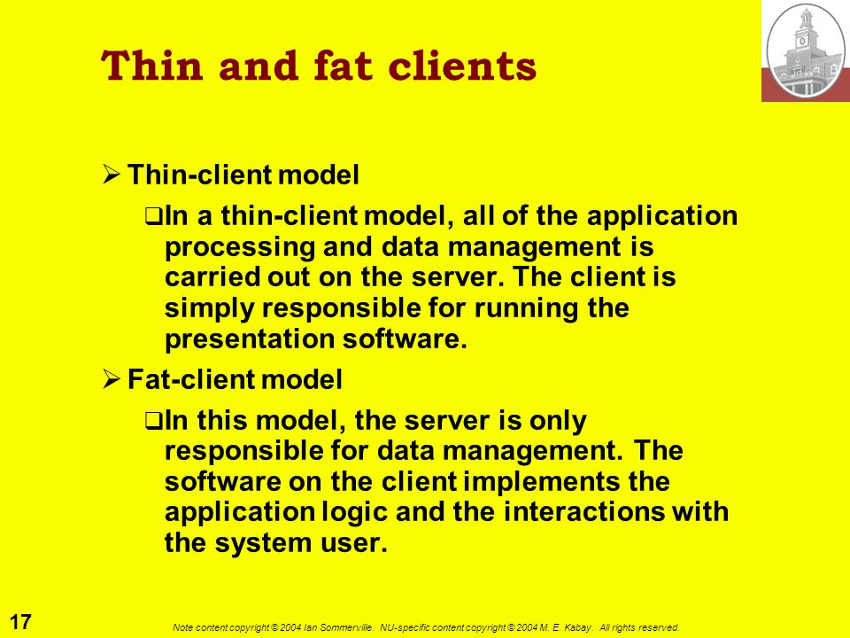 Thin and fat clients Thin-client model
