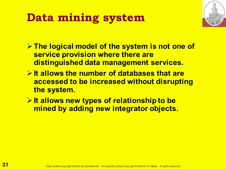 Data mining system The logical model of the system is not one of service provision where there are distinguished data management services.