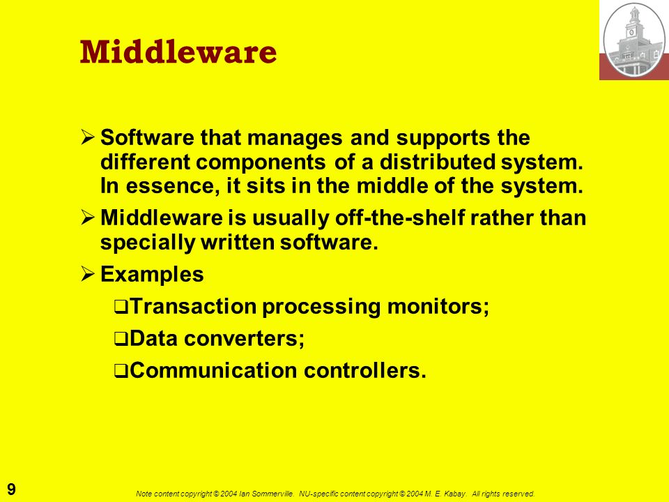 MiddlewareSoftware that manages and supports the different components of a distributed system. In essence, it sits in the middle of the system.