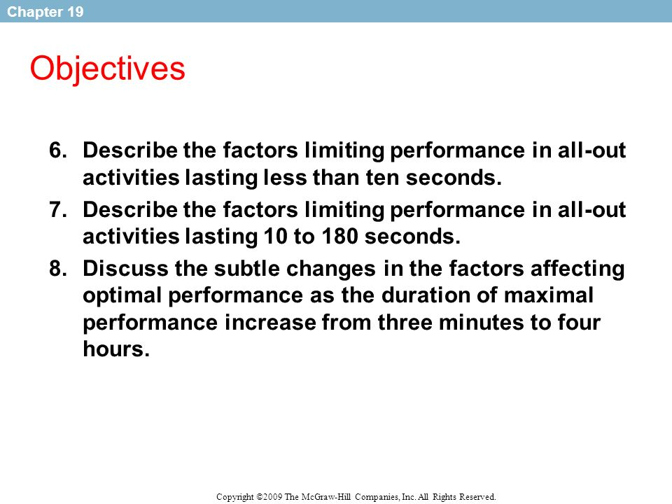 Objectives Describe the factors limiting performance in all-out activities lasting less than ten seconds.