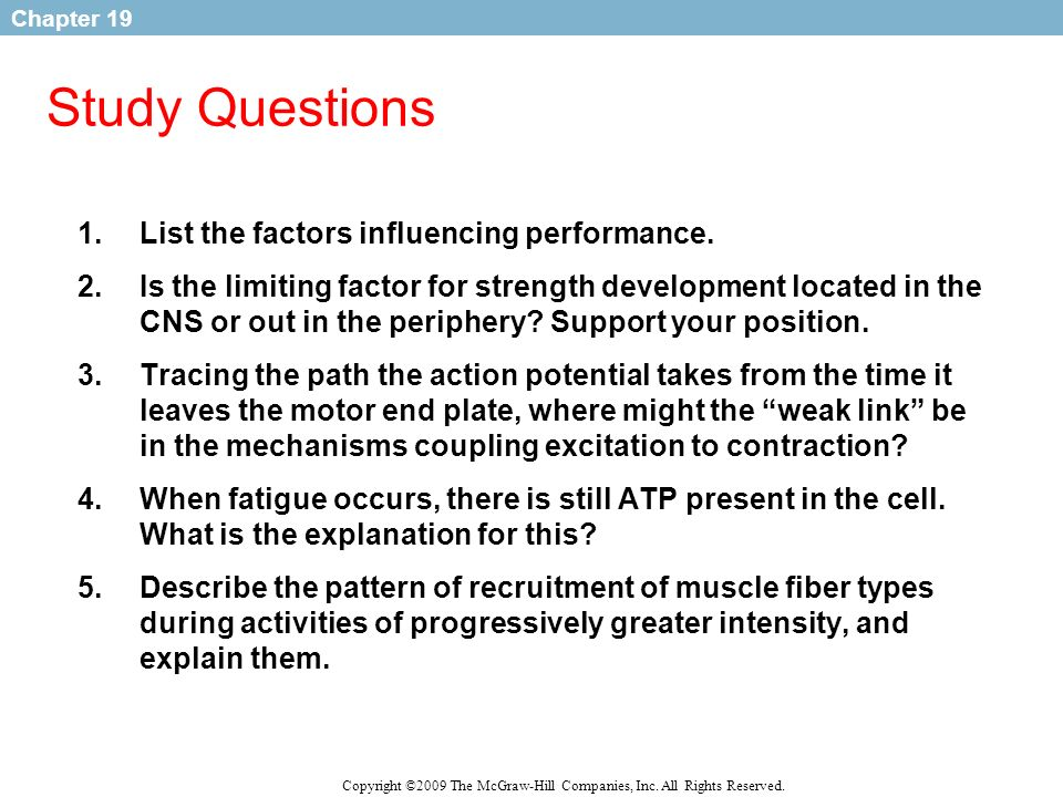 Study Questions List the factors influencing performance.