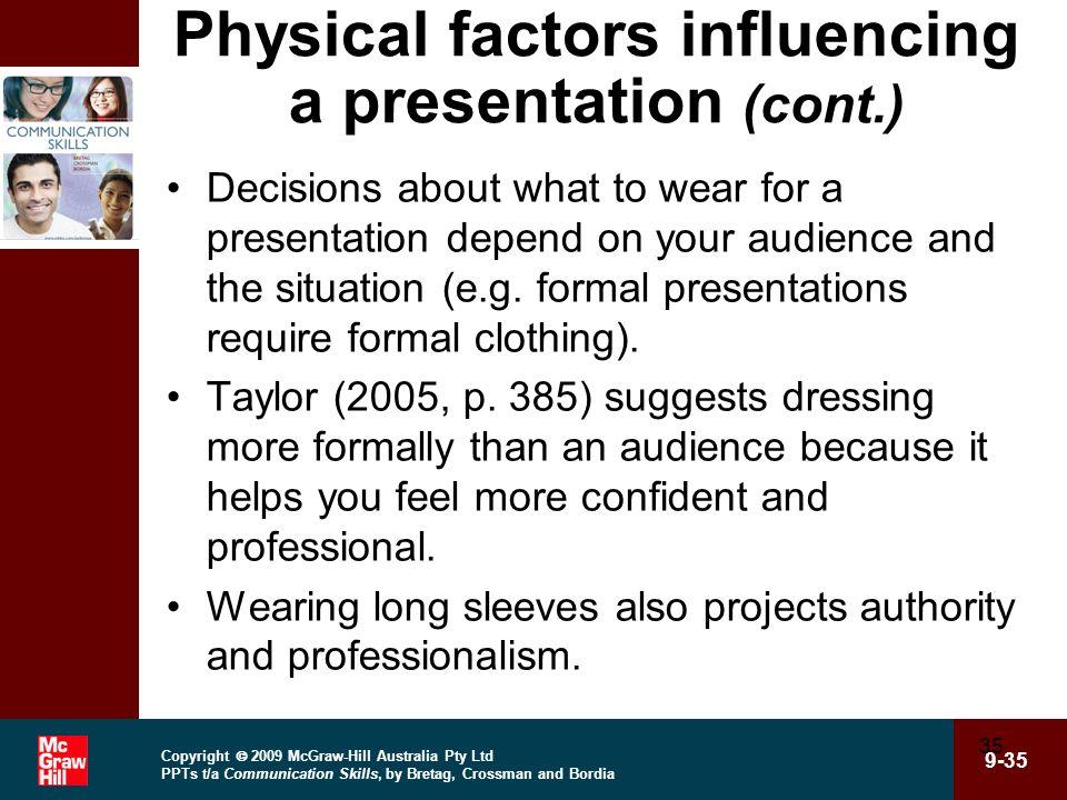 Physical factors influencing a presentation (cont.)