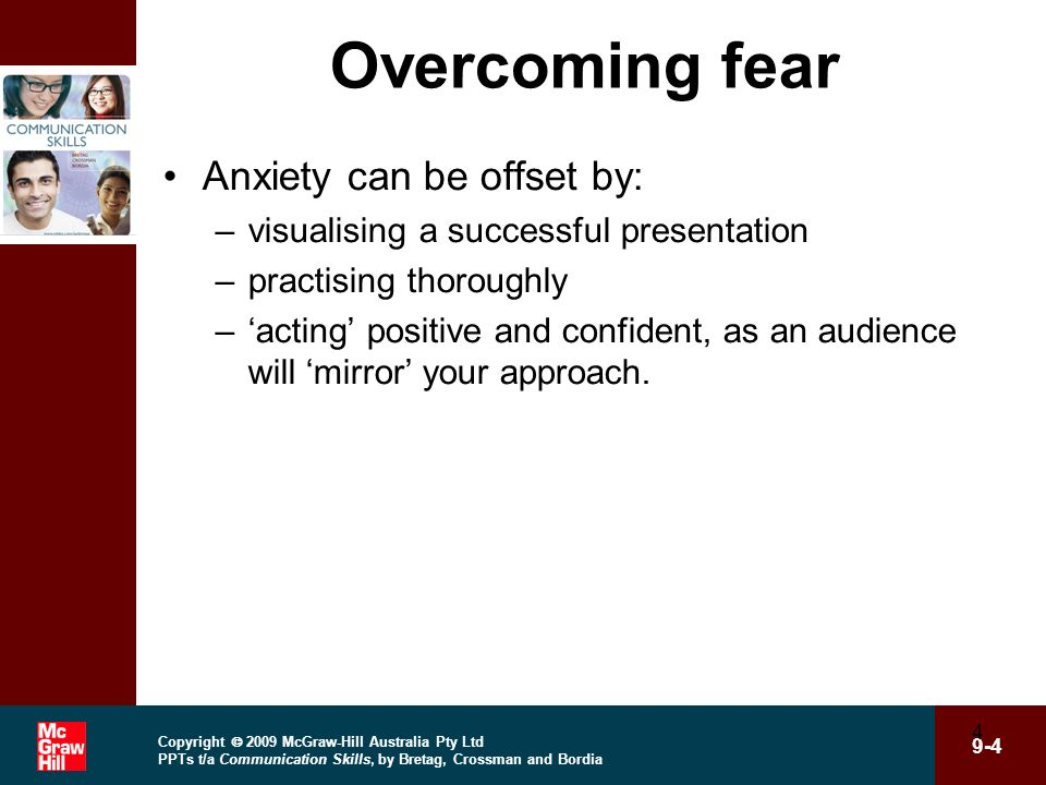 Overcoming fear Anxiety can be offset by: