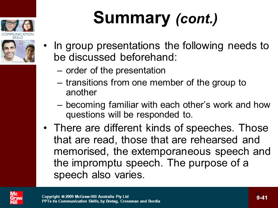 Summary (cont.) In group presentations the following needs to be discussed beforehand: order of the presentation.