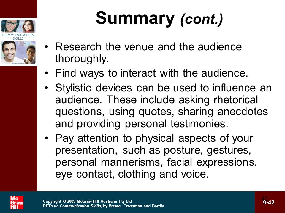 Summary (cont.) Research the venue and the audience thoroughly.