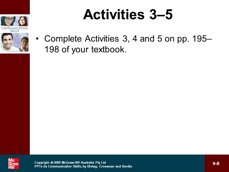 Activities 3–5 Complete Activities 3, 4 and 5 on pp. 195–198 of your textbook.