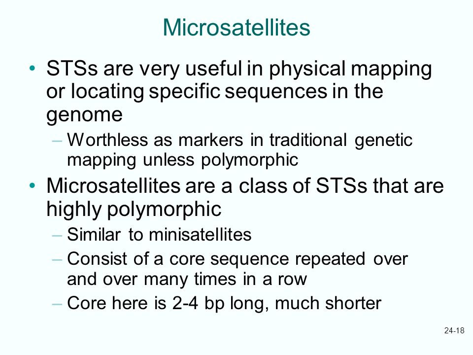Microsatellites STSs are very useful in physical mapping or locating specific sequences in the genome.