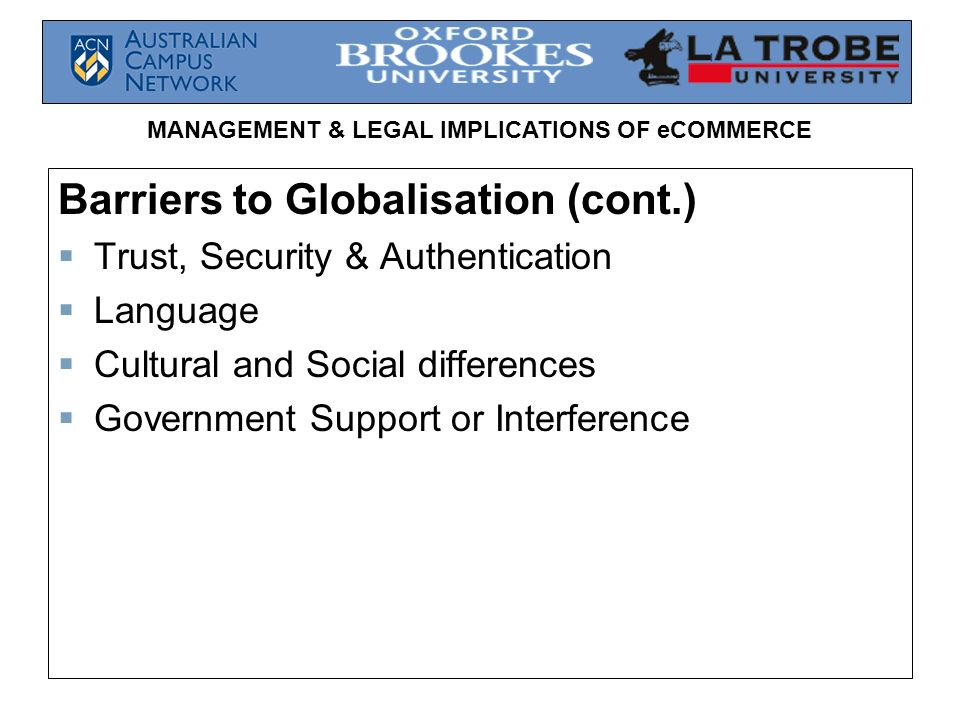 Barriers to Globalisation (cont.)