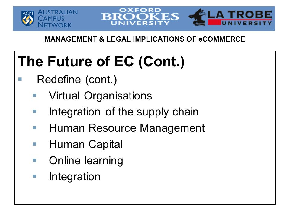 The Future of EC (Cont.) Redefine (cont.) Virtual Organisations