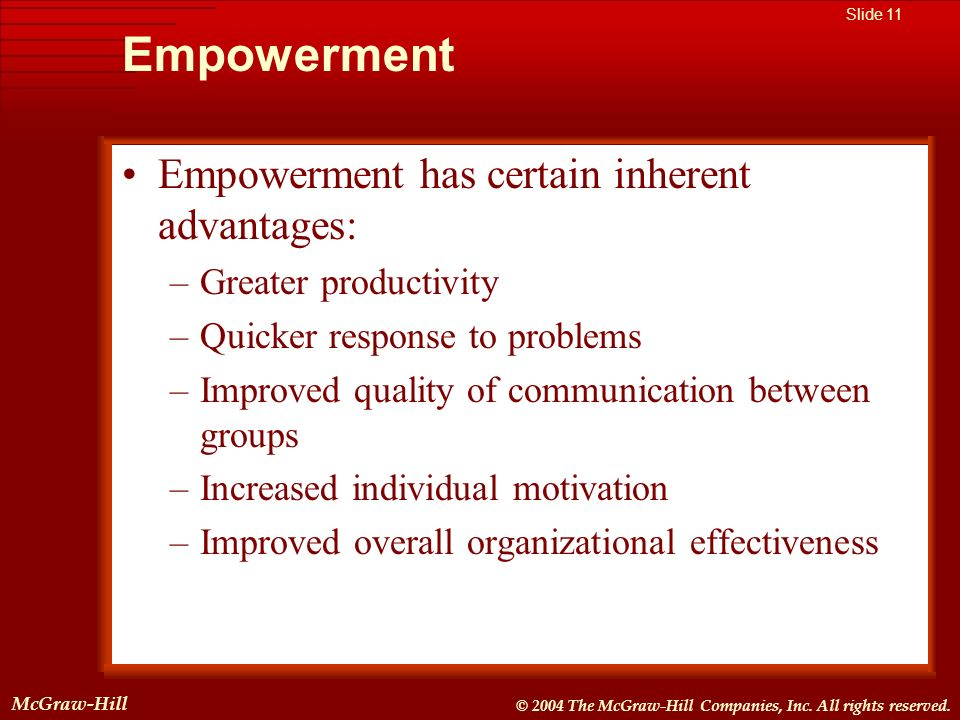 Empowerment Empowerment has certain inherent advantages: