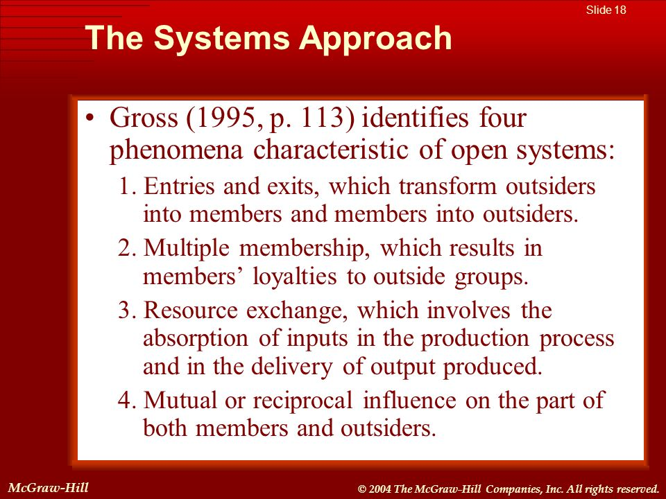 The Systems Approach Gross (1995, p. 113) identifies four phenomena characteristic of open systems: