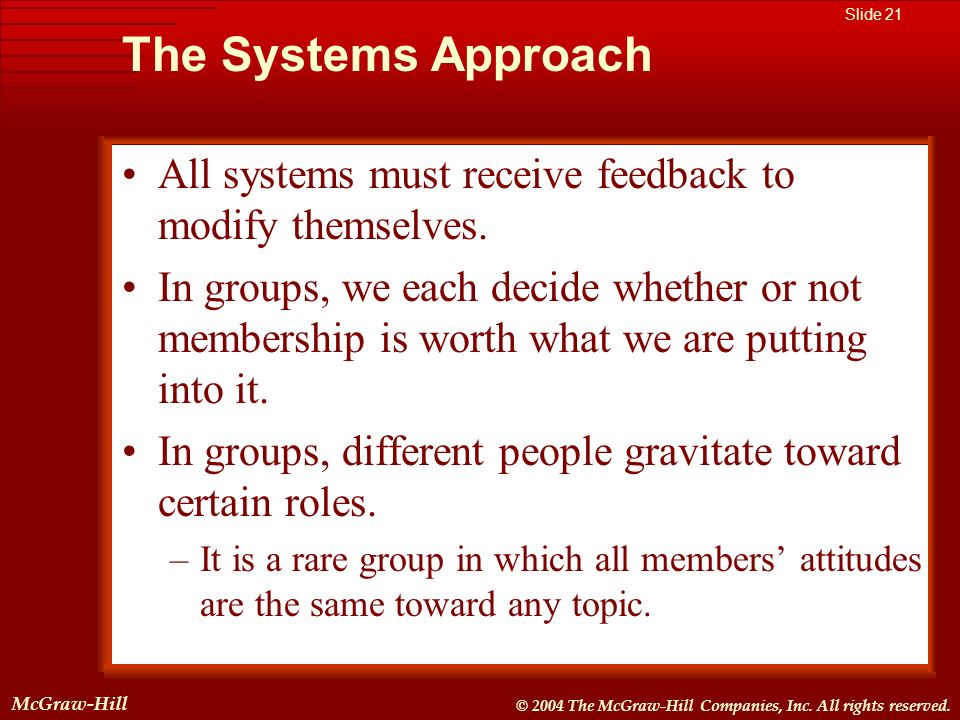 The Systems Approach All systems must receive feedback to modify themselves.
