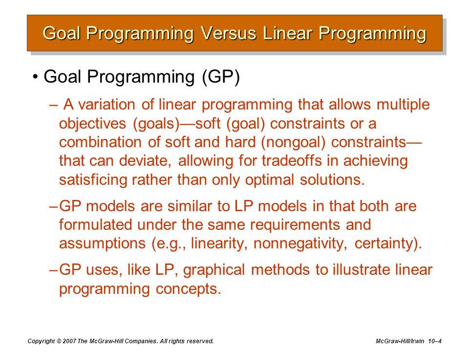 Goal Programming Versus Linear Programming