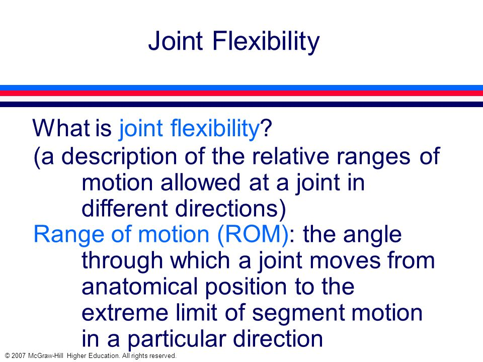 Joint Flexibility What is joint flexibility