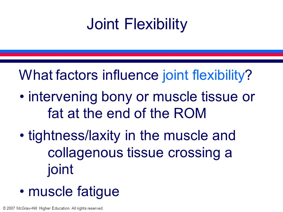 Joint Flexibility What factors influence joint flexibility
