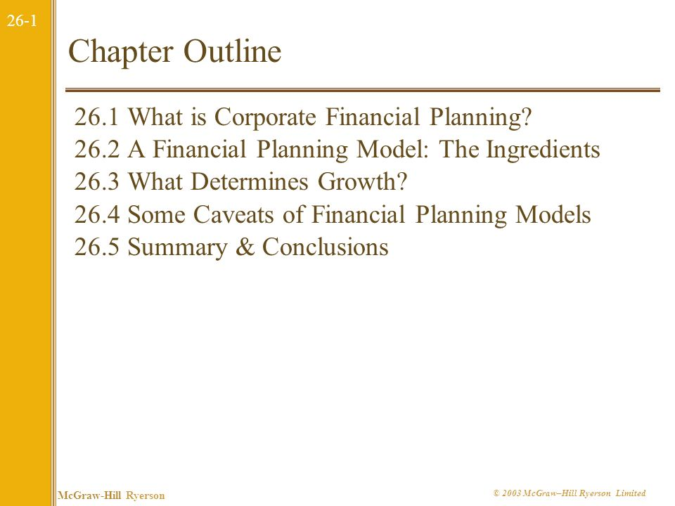 Chapter Outline 26.1 What is Corporate Financial Planning