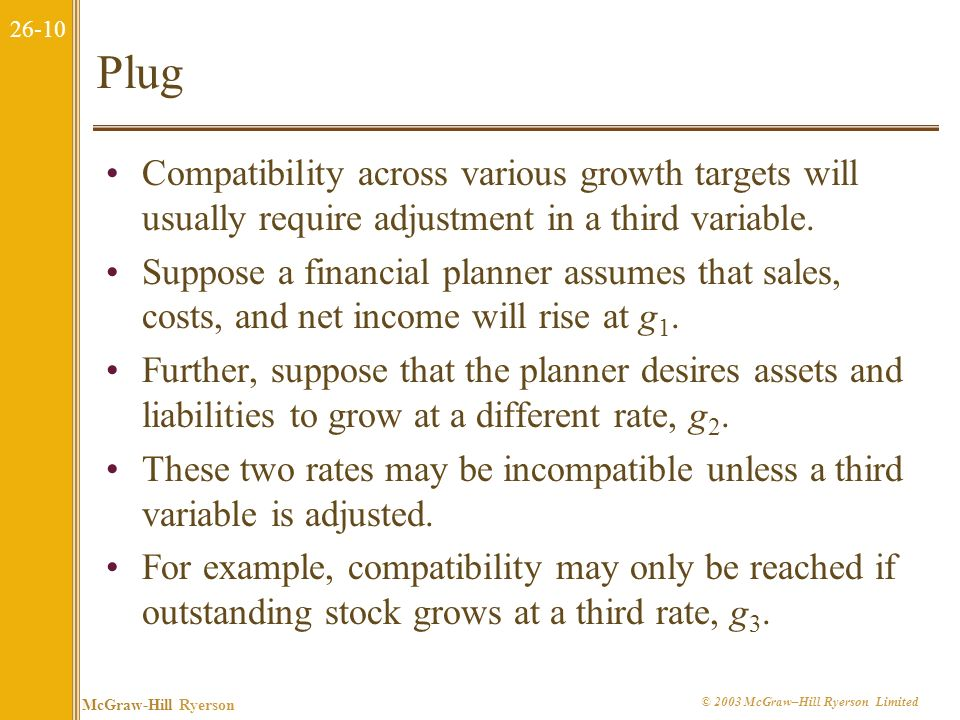 Plug Compatibility across various growth targets will usually require adjustment in a third variable.
