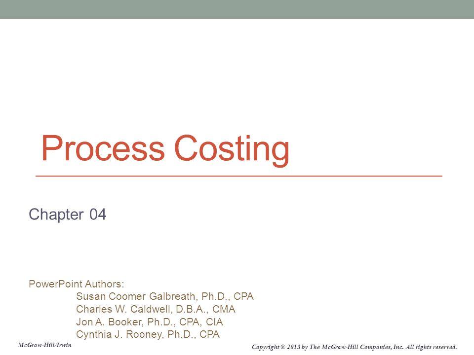 Process Costing Chapter 04 Chapter 4: Process Costing
