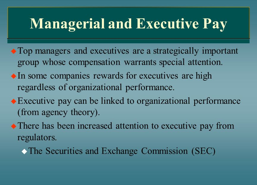 Managerial and Executive Pay