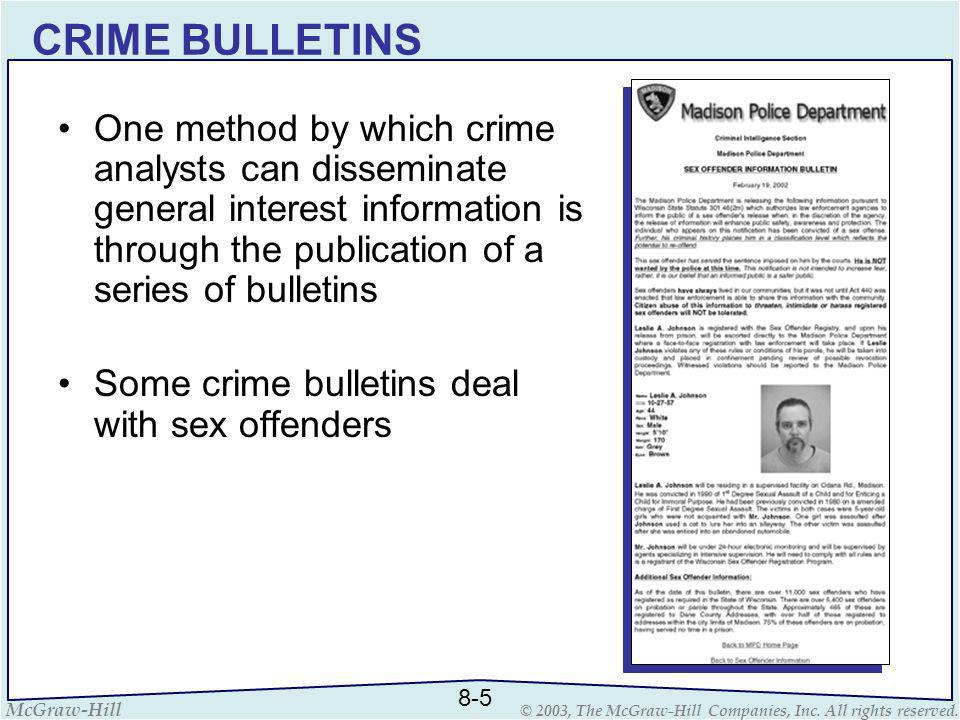 CRIME BULLETINS One method by which crime analysts can disseminate general interest information is through the publication of a series of bulletins.