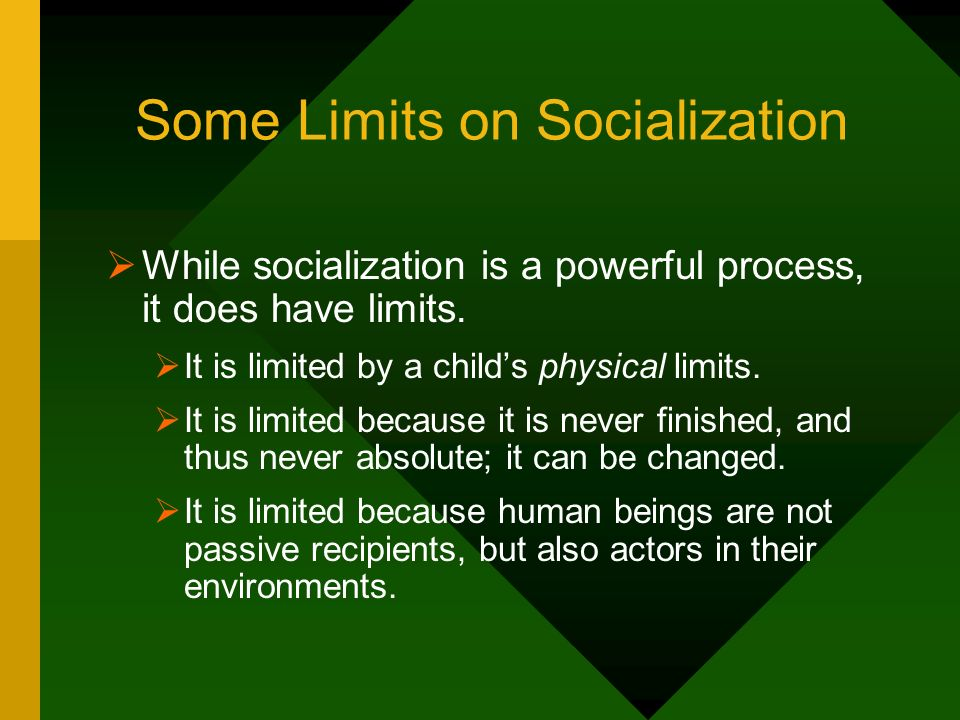 Some Limits on Socialization