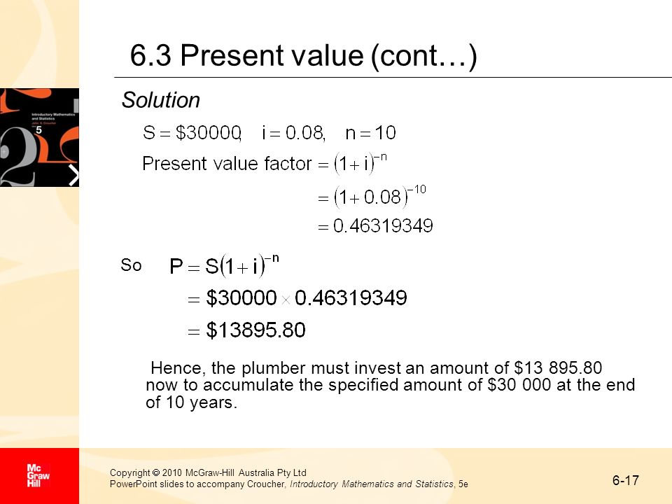 6.3 Present value (cont…) Solution So