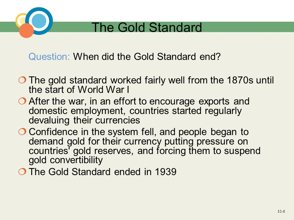 The Gold Standard Question: When did the Gold Standard end