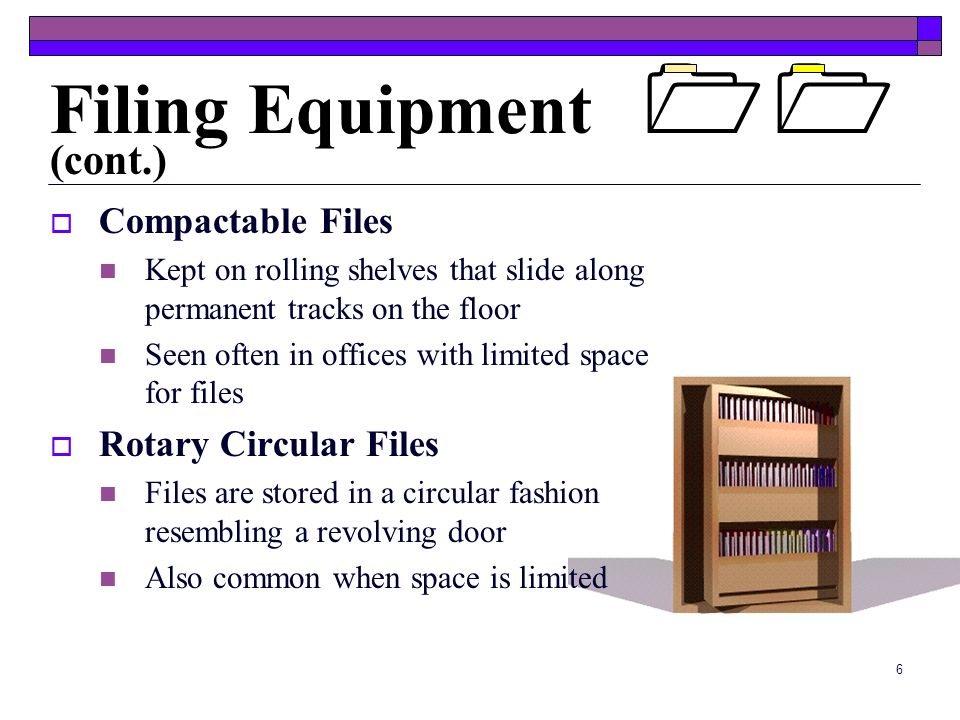 Filing Equipment  (cont.) Compactable Files Rotary Circular Files