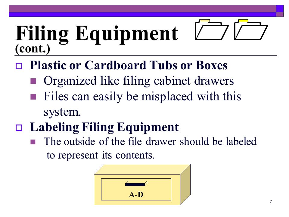 Filing Equipment  (cont.) Plastic or Cardboard Tubs or Boxes